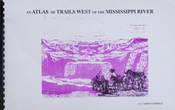 An Atlas of Trails West of the Mississippi River