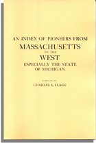 An Index of Pioneers from Massachusetts to the West, Especially the State of Michigan