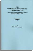 Genealogical Dictionary of Rhode Island, Comprising Three Generations of Settlers Who Came Before 1690. With Additions & Corrections by G. Andrews Moriarty, 1943-1963, and a new Foreword