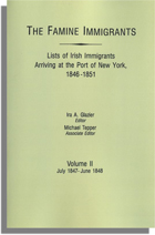 The Famine Immigrants [Vol. II], Lists of Irish Immigrants Arriving at the Port of New York, 1846-1851: July 1847-June 1848