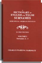 A Dictionary of English and Welsh Surnames with Special American Instances, One Volume in Two