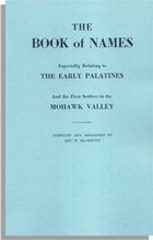 The Book of Names, Especially Relating to the Early Palatines and the First Settlers in the Mohawk Valley