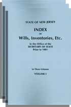 New Jersey Index of Wills, Inventories, Etc., In the Office of the Secretary of State Prior to 1901. With a New Foreword. Three Volumes