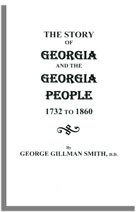 The Story of Georgia and the Georgia People, 1732 to 1860: Second Edition