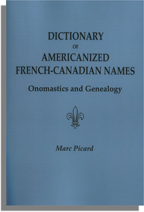 Dictionary of Americanized French-Canadian Names: Onomastics and Genealogy