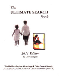 The Ultimate Search Book: Worldwide Adoption, Genealogy & Other Search Secrets. 2011 Edition