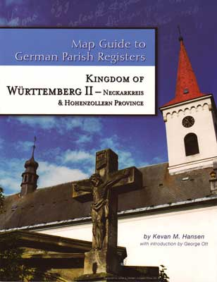 Map Guide to German Parish Registers  Vol. 6 - Württemberg II -Neckarkreis & Hohenzollern Province