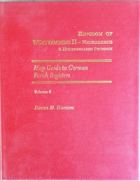 Map Guide to German Parish Registers Vol 6 - Württemberg II -Neckarkreis & Hohenzollern Province - Hard Cover