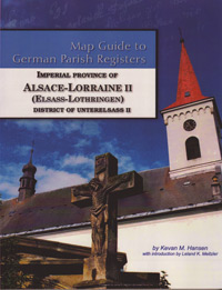 Map Guide to German Parish Registers  Vol. 34 – Imperial Province of Alsace-Lorraine II  (Elsass-Lothringen) – District of Unterelsass II