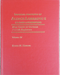 Map Guide to German Parish Registers Vol. 34 – Imperial Province of Alsace-Lorraine II  (Elsass-Lothringen) – District of Unterelsass II - Hard Cover