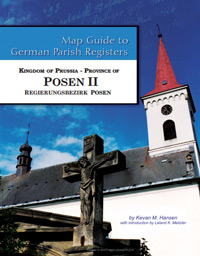 Map Guide to German Parish Registers Vol. 52 – Kingdom of Prussia, Province of Posen II, Regierungsbezirk Posen