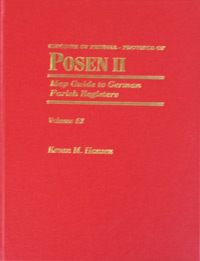 Map Guide to German Parish Registers Vol. 52 – Kingdom of Prussia, Province of Posen II, Regierungsbezirk Posen - Hardbound