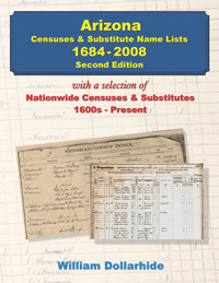 Arizona Censuses & Substitute Name Lists - 1684-2008 – 2nd Edition