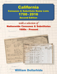 California Censuses & Substitute Name Lists, 1700 – 2016, Second Edition;  with FR0218-2 FREE as a PDF download eBook