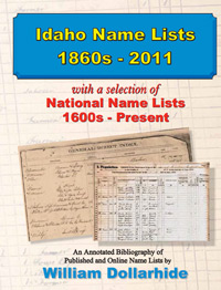 Idaho Name Lists, 1860s – 2011,  with a selection of National Name Lists, 1600s – Present