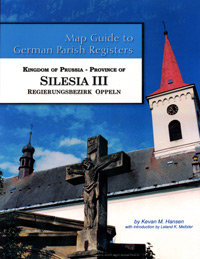 Map Guide To German Parish Registers Vol. 55 – Kingdom Of Prussia, Province Of Silesia lII, Regierungsbezirk Oppeln