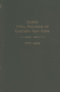 10,000 Vital Records of Eastern New York, 1777-1834