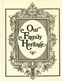 Our Family Heritage, A History of Our Family