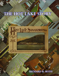 The Hot Lake Story, 2nd Ed. (with Addendum) - Softbound