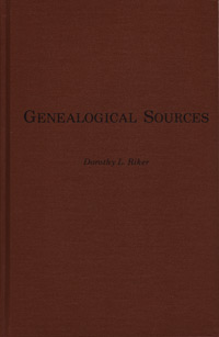 Genealogical Sources Reprinted from the genealogy section of <i>Indiana Magazine of History</i>
