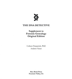 The DNA Detective, a supplement to the original edition of Forensic Genealogy