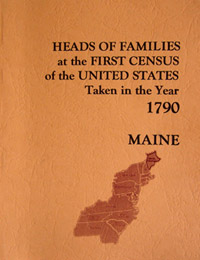 Maine, Heads of Families at the First Census of the United States Taken in the Year 1790