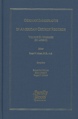 German Immigrants in American Church Records - Vol. 21: Missouri (St. Louis II)