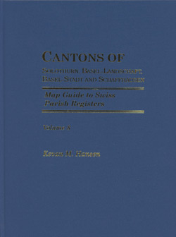 Map Guide to Swiss Parish Registers - Vol. 8 - Cantons of Solothurn, Basel-Landschaft, Basel-Stadt and Schaffhausen - Hardbound