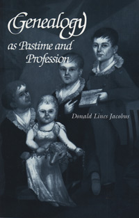 Genealogy As Pastime and Profession, Second Edition