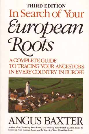 In Search of Your European Roots – Third Edition