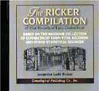 The Ricker Compilation of Vital Records of Early Connecticut, Based on the Barbour Collection of Connecticut Town Vital Records and Other Statistical Sources