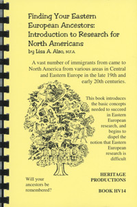 Finding Your Eastern European Ancestors: Introduction to Research for North Americans