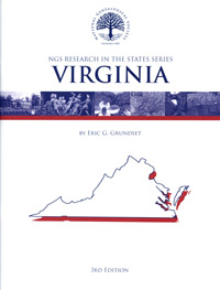 Research in Virginia – NGS Research in the States Series – Third Edition